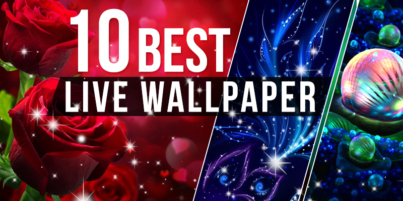 10 Best Live Wallpaper Apps For Android 2018 App Publishers