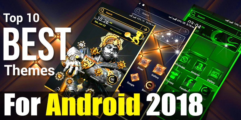 Top 10 Best Themes For Android Phone 2018